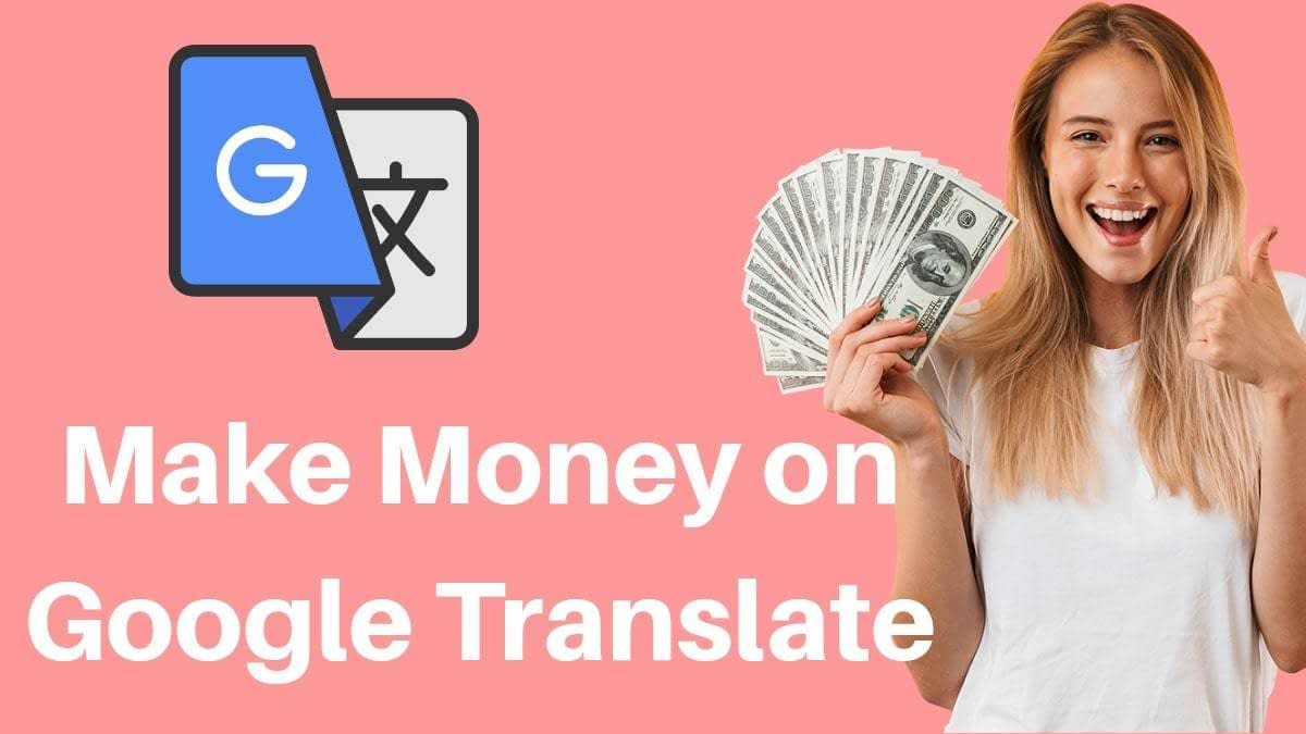 make money on google translate